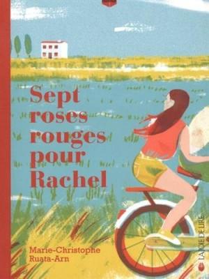 vignette de 'Sept roses rouges pour Rachel (Marie-Christophe Arn)'