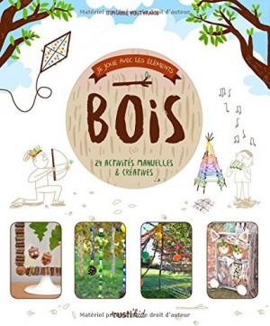 """Afficher """"Bois - 24 activités manuelles et créatives"""""""