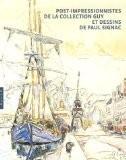 """Afficher """"Post-Impressionnistes de la collection Guy et dessins de Paul Signac"""""""