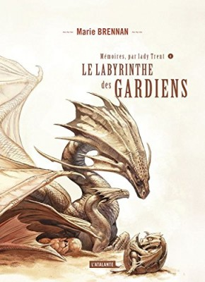 """Afficher """"Mémoires, par lady Trent n° 4Le labyrinthe des gardiens"""""""