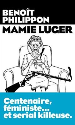 vignette de 'Mamie Luger (Philippon, Benoît)'