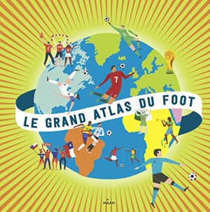 "Afficher ""Le grand atlas du foot"""