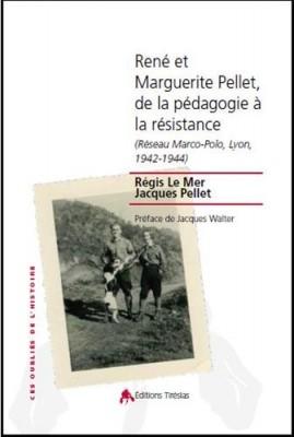 """Afficher """"René et Marguerite Pellet, de la pédagogie à la résistance"""""""