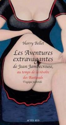 """Afficher """"Les Aventures extravagantes de Jean Jambecreuse n° 2 Les aventures extravagantes de Jean Jambecreuse, au temps de la révolte des Rustauds"""""""