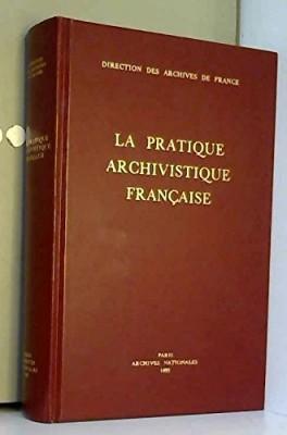 """Afficher """"La pratique archivistique française"""""""