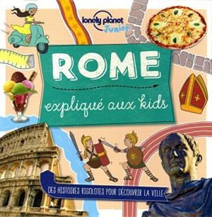 """Afficher """"Rome expliqué aux kids"""""""