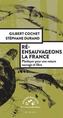 vignette de 'Ré-ensauvageons la France (Gilbert Cochet)'