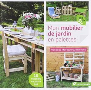 """Afficher """"Mon mobilier de jardin en palettes"""""""