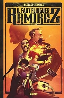 vignette de 'Il faut flinguer Ramirez (Nicolas Petrimaux)'