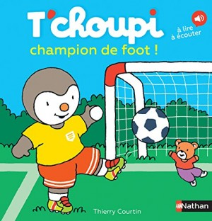 "Afficher ""T'choupi l'ami des petits n° 63 T'choupi champion de foot !"""