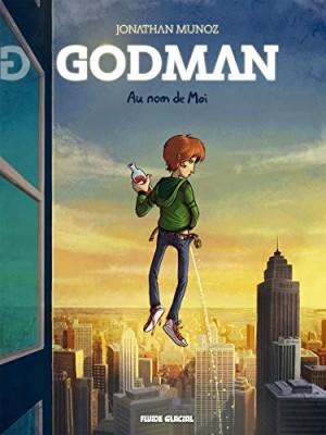 vignette de 'Godman n° 1<br /> Au nom de Moi (Jonathan Munoz)'