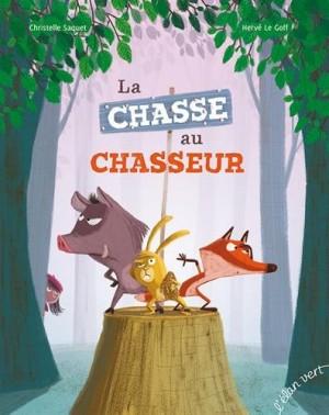 """Afficher """"La Chasse au chasseur"""""""