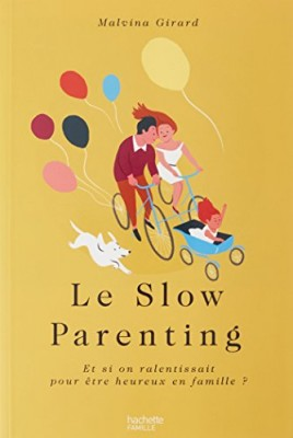 """Afficher """"Le slow parenting"""""""