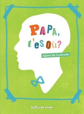 """Afficher """"Papa, t'es où ?"""""""