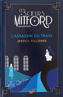 vignette de 'Les soeurs Mitford enquêtent n° 1<br /> L'assassin du train (Jessica Fellowes)'