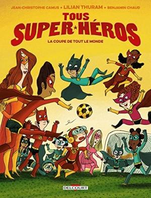"""Afficher """"Tous super-héros n° 2 La coupe de tout le monde : Tous super héros,2"""""""