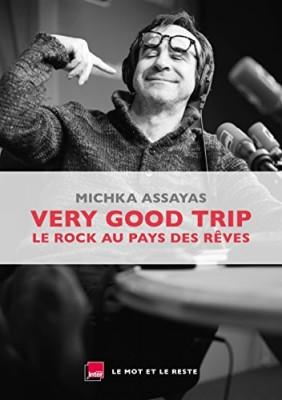 vignette de 'Very Good Trip (Michka Assayas)'