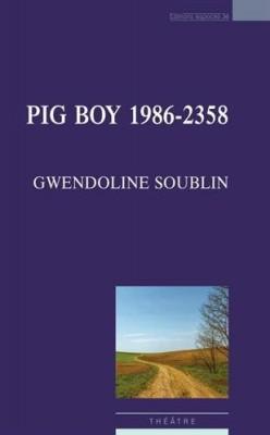 vignette de 'Pig boy 1986-2358 (Gwendoline Soublin)'