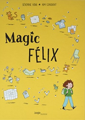 vignette de 'Magic Félix n° 01<br /> Apprenti magicien (Séverine Vidal)'