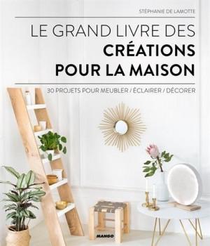 """Afficher """"grand livre des créations pour la maison (Le)"""""""