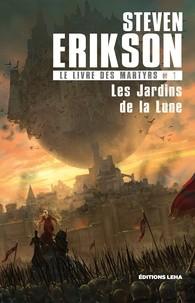 vignette de 'Jardins de la lune : le livre des martyrs t1 (Les) (Steven Erikson)'