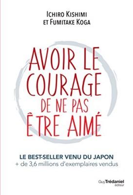 """Afficher """"Avoir le courage de ne pas être aimé"""""""