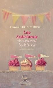 vignette de 'Les suprêmes chantent le blues (Edward Kelsey Moore)'