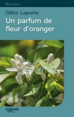 """Afficher """"Un parfum de fleur d'oranger"""""""