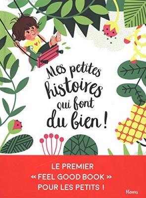 vignette de 'Mes petites histoires qui font du bien ! (Nadine Brun-Cosme)'