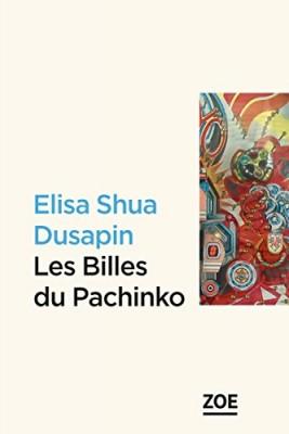 vignette de 'Les billes du Pachinko (Elisa Shua Dusapin)'