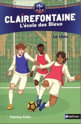 """Afficher """"Clairefontaine, l'école des Bleus n° 2 Le choc"""""""