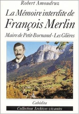 """Afficher """"La Mémoire interdite de François Merlin"""""""