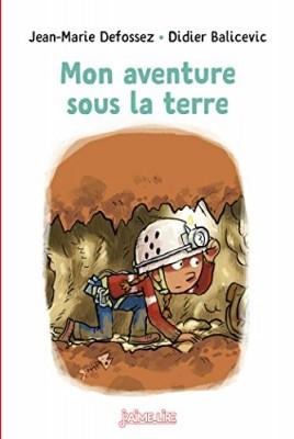 """Afficher """"J'aime lire n° 28Mon aventure sous la terre"""""""