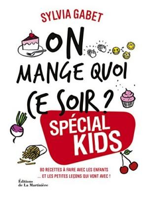 vignette de 'On mange quoi ce soir ? Spécial kids (Sylvia Gabet)'
