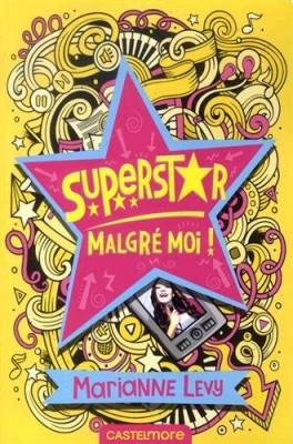 "Afficher ""Superstar malgré moi !"""
