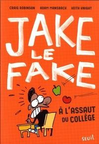"""Afficher """"Jake le Fake à l'assaut du collège"""""""