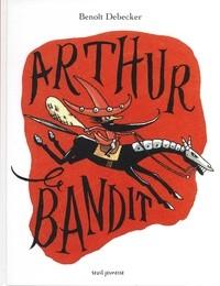 """Afficher """"Arthur le bandit"""""""