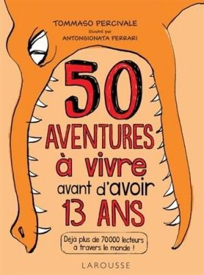 """Afficher """"50 aventures à vivre avant d'avoir 13 ans"""""""