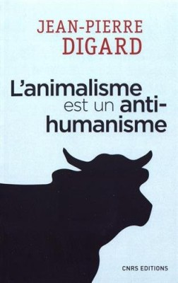 "Afficher ""L'animalisme est un anti-humanisme"""