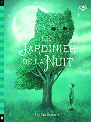 vignette de 'Le jardinier de la nuit (The Fan Brothers)'