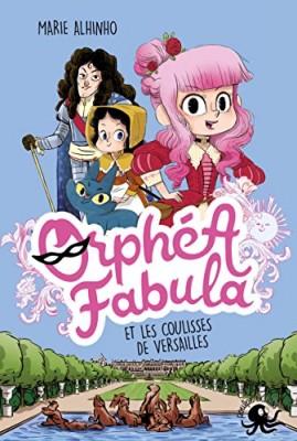 """Afficher """"Orphéa Fabula et les coulisses de Versailles"""""""