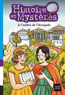 """Afficher """"Histoire et mystères n° 6 A l'ombre de l'Acropole"""""""