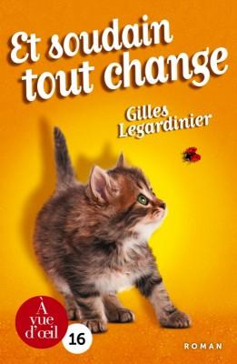 vignette de 'Et soudain tout change (Gilles Legardinier)'