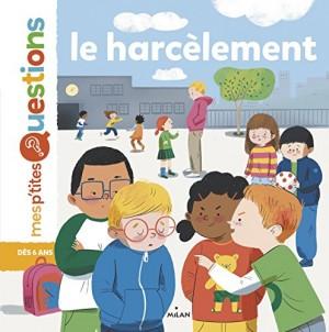 """Afficher """"Le harcèlement"""""""