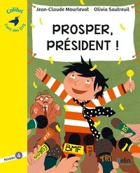 "Afficher ""Prosper, président !"""
