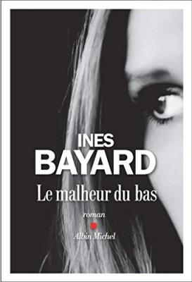 vignette de 'Le malheur du bas (Inès Bayard)'