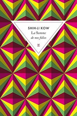 vignette de 'La somme de nos folies (Shih-Li Kow)'