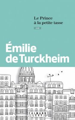 vignette de 'Le Prince à la petite tasse (Emilie de Turckheim)'