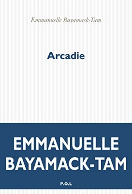 vignette de 'Arcadie (Emmanuelle Bayamack-Tam)'