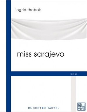 vignette de 'Miss Sarajevo (Ingrid Thobois)'